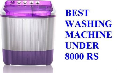 Best Washing Machine Under 8000